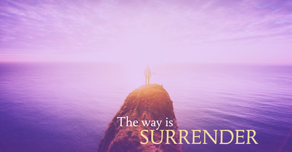 The way is surrender